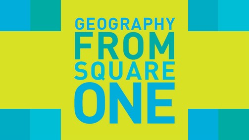 Geography from Square One