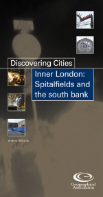Discovering Cities: Inner London: Spitalfields and the South Bank