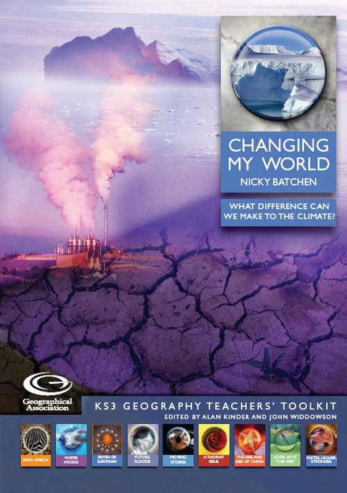 KS3 Geography Teachers' Toolkit: Changing My World<br>What difference can we make to the climate?