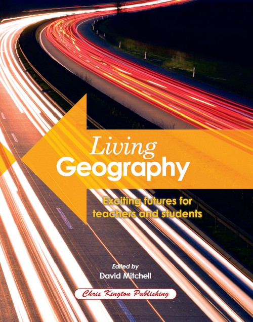 Living Geography: Exciting futures for teachers and students