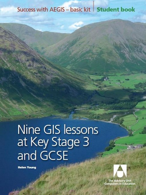 Nine GIS Lessons at KS3 and GCSE - Student Textbook