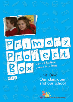 Primary Project Box - Unit 1: Our Classroom and our school