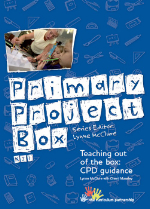 Primary Project Box - Teaching out of the box: CPD guidance