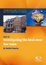 SuperSchemes Unit 26: Investigating the local area: Our town