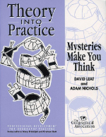 Theory into Practice: Mysteries Make You Think