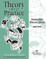Theory into Practice: Immaculate Misconceptions