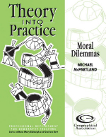 Theory into Practice: Moral Dilemmas