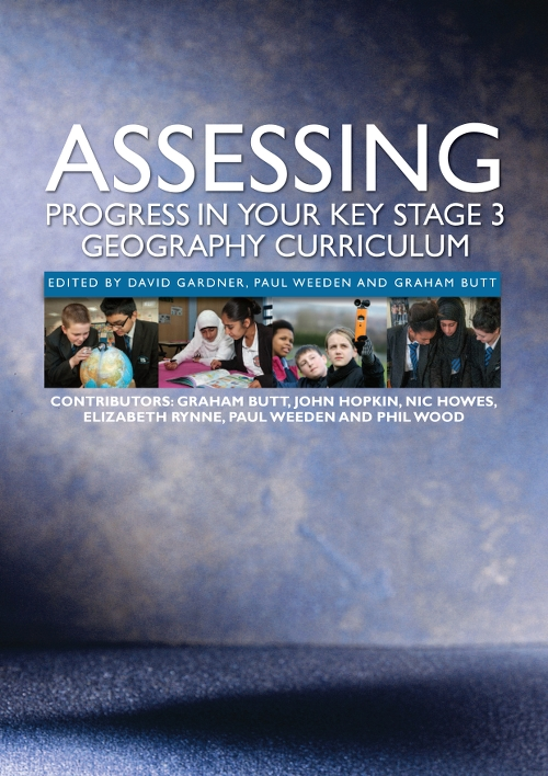 Assessing progress in Your Key Stage 3 Geography Curriculum (eBook)