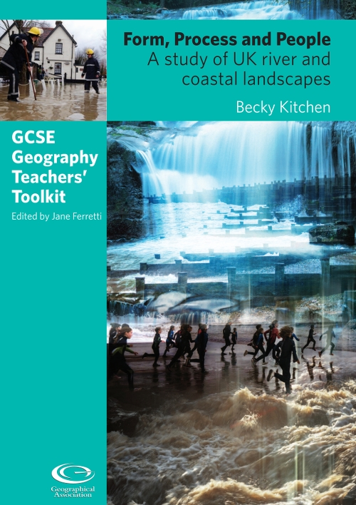 GCSE Toolkit: Form, Process and People: A study of UK river and coastal landscapes