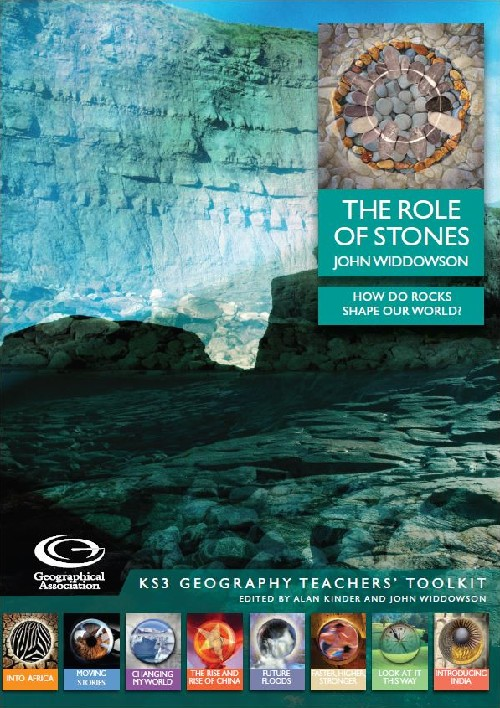 KS3 Geography Teachers' Toolkit: The Role of Stones: How do rocks shape our world?
