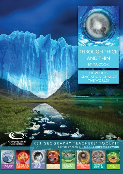 KS3 Geography Teachers' Toolkit: Through Thick and Thin: How does glaciation change the world?