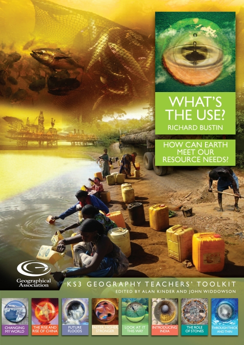 KS3 Geography Teachers' Toolkit: What's the Use? How can Earth meet our resource needs?