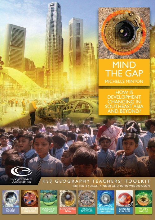 KS3 Geography Teachers' Toolkit: Mind the Gap: How is development changing in Southeast Asia and beyond?