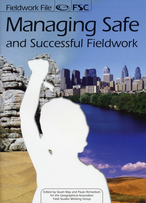 Fieldwork File: Managing Safe and Successful Fieldwork